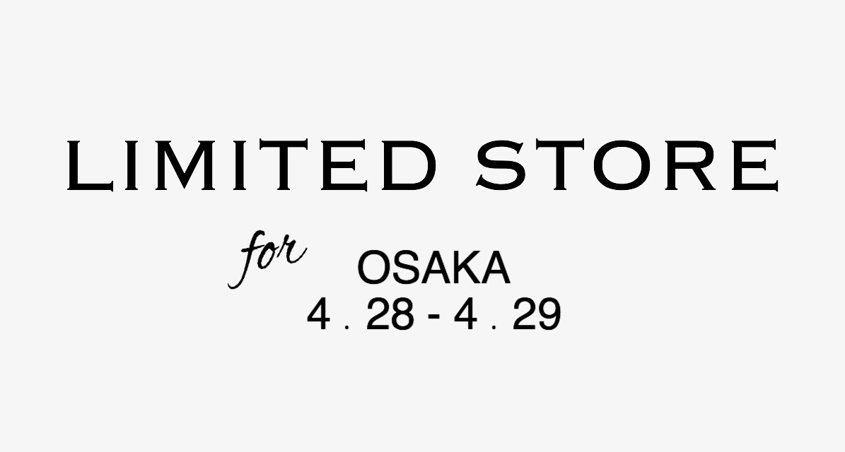 LIMITED STORE 大阪