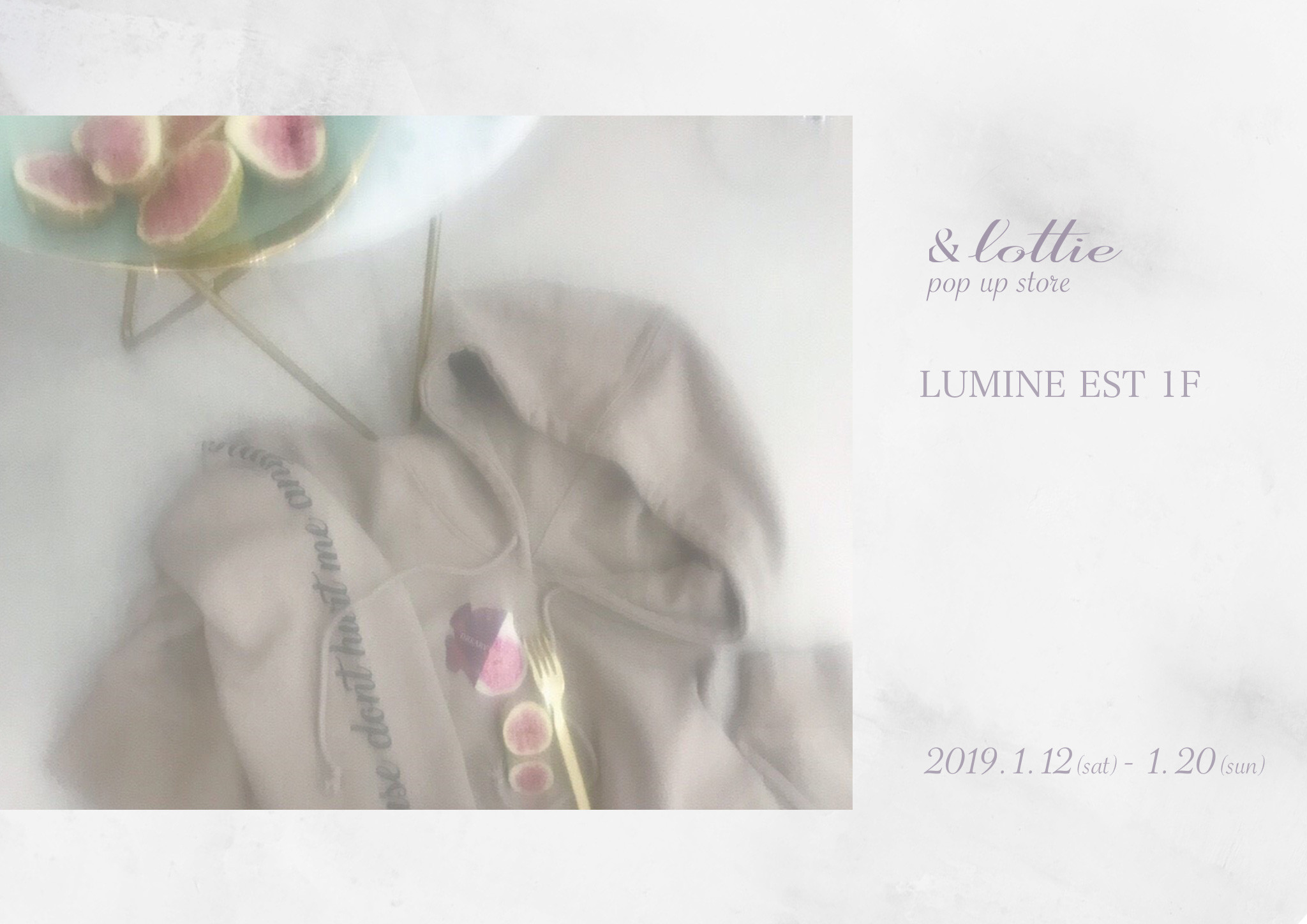 1.12-1.20 &lottie    LUMINE EST POP UP STORE