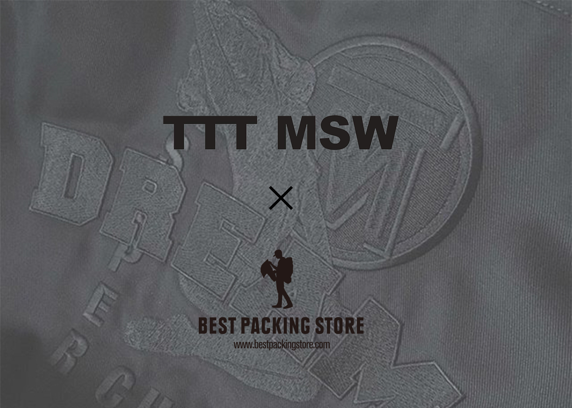 TTT_MSW × BEST PACKING STORE