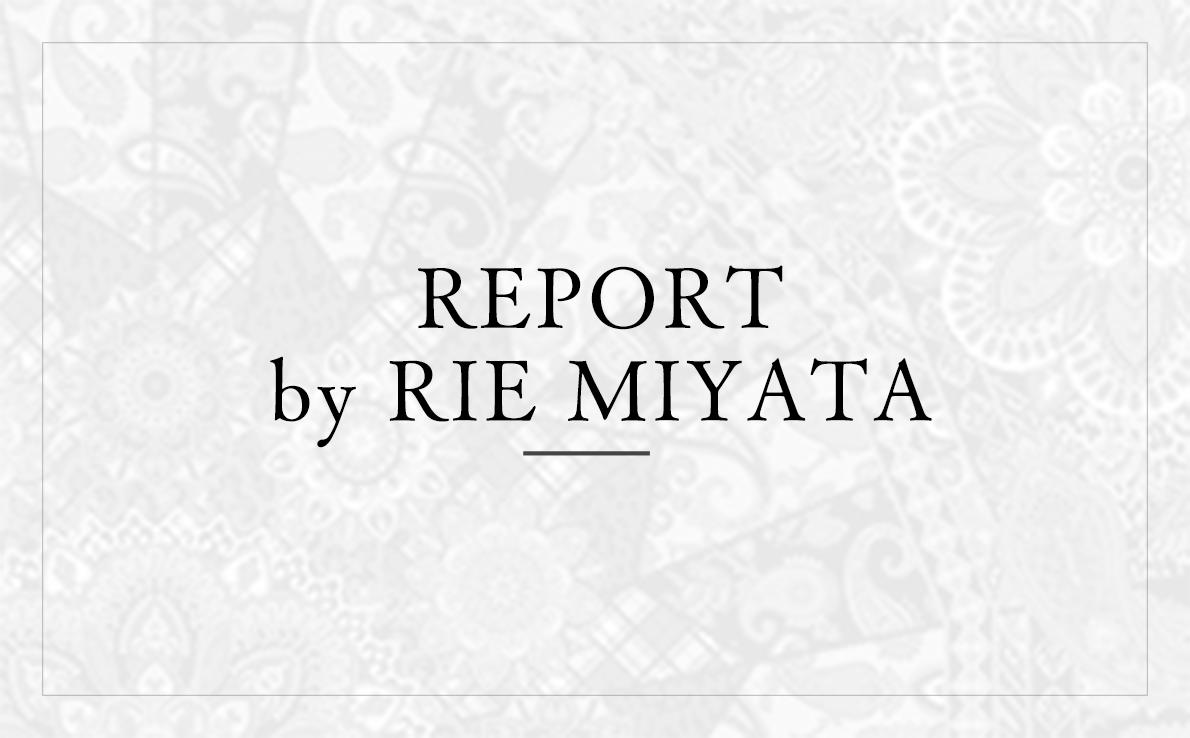 REPORT by RIE MIYATA