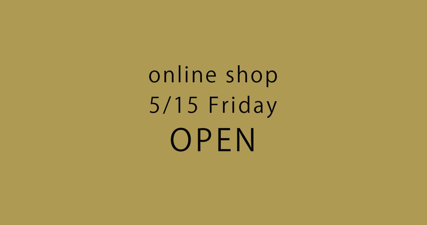 公式オンラインショップ いよいよ 明日5/15(金)オープン