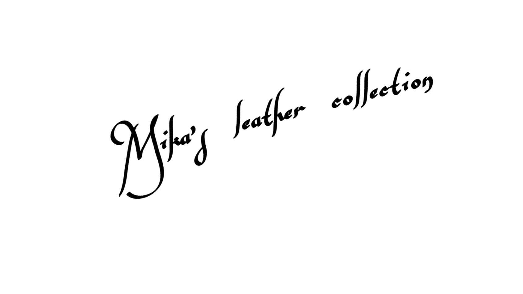 Mika's leather collection