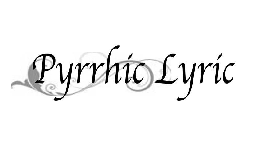Pyrrhic Lyric