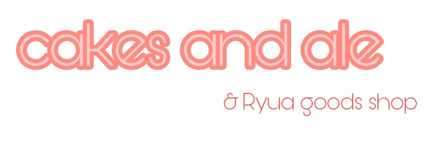 cakes and ale & Ryua goods shop