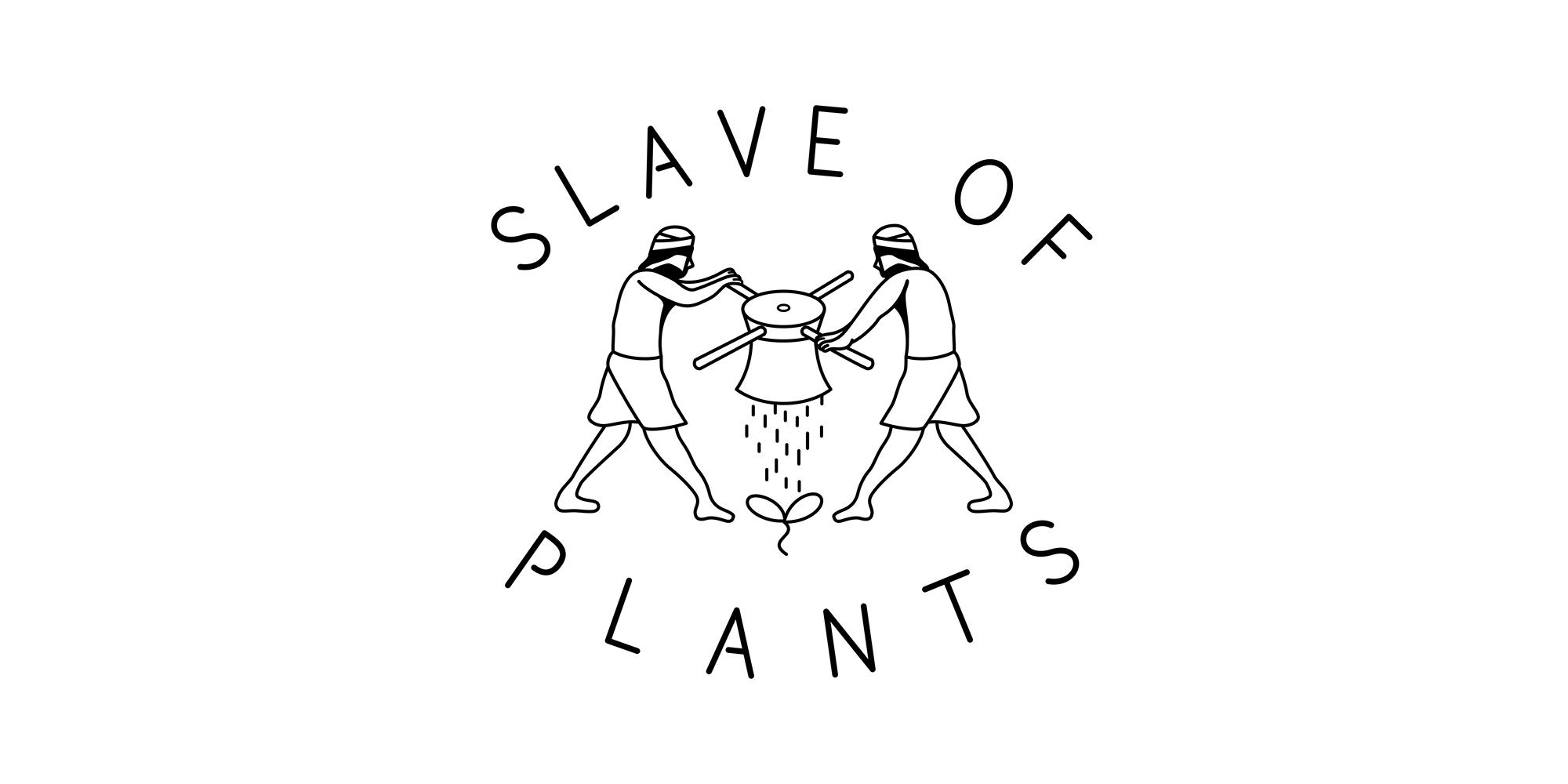 slave of plants