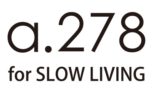 a.278 for SLOW LIVING