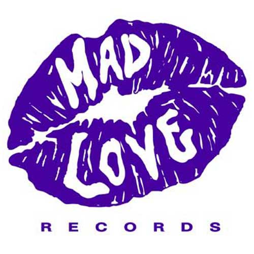 MAD LOVE Records