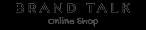 BRAND TALK Online Shop