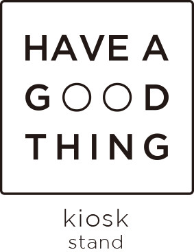 HAVE A GOODTHING