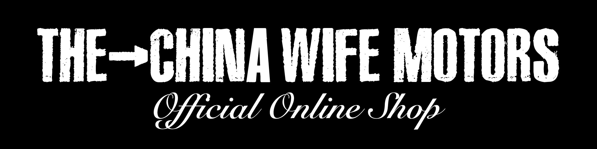 THE CHINA WIFE MOTORS Official Online Shop
