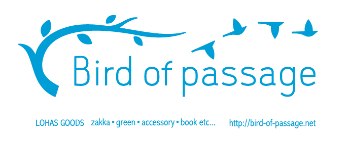 Bird of passage ~旅するロハス雑貨店~