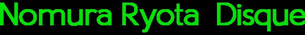 Nomura Ryota  Disque
