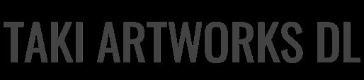 TAKI ARTWORKS DL