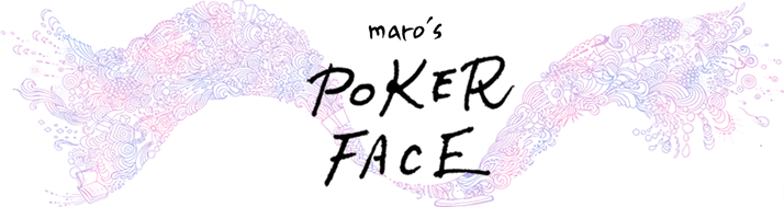 maro's POKER FACE
