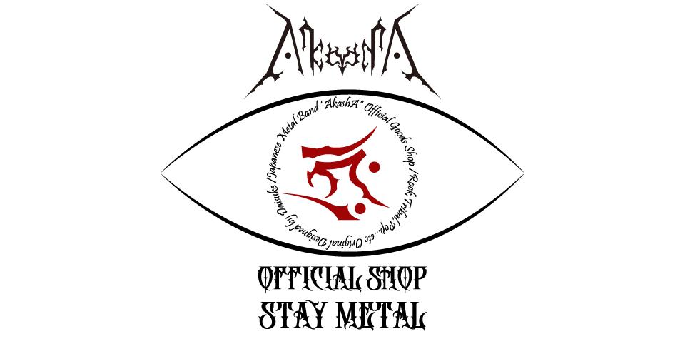 AkashA Official Shop「STAY METAL」