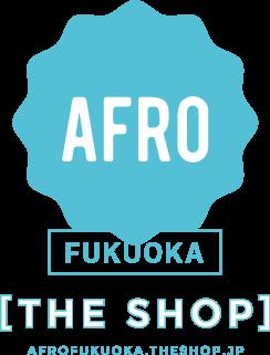 AFRO FUKUOKA [ theshop ]