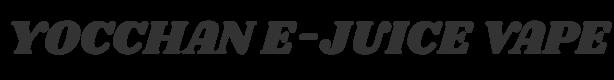 YOCCHAN E- JUICE VAPE