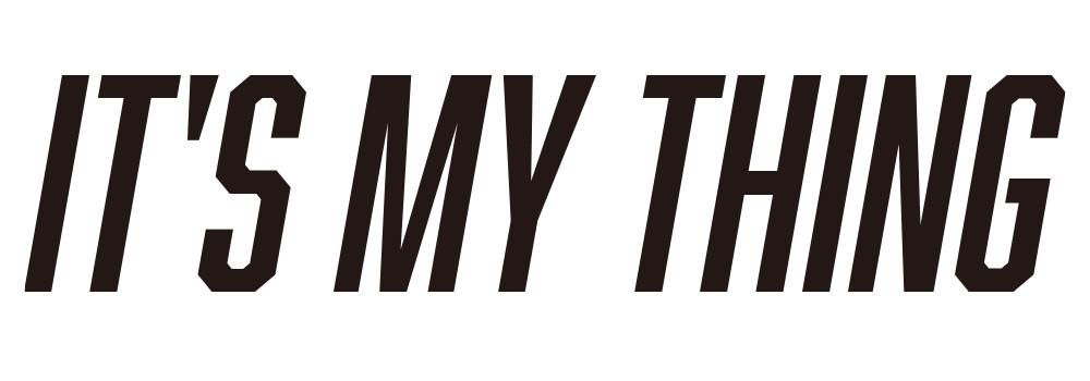 IT'S MY THING