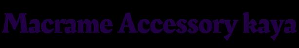 Macrame Accessory kaya