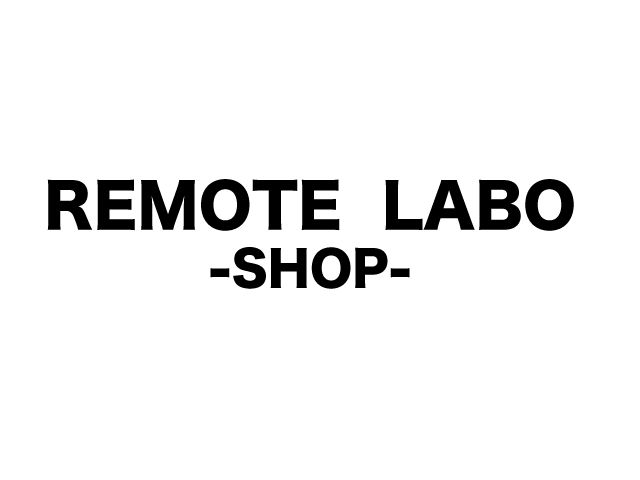 REMOTE LABO -SHOP-