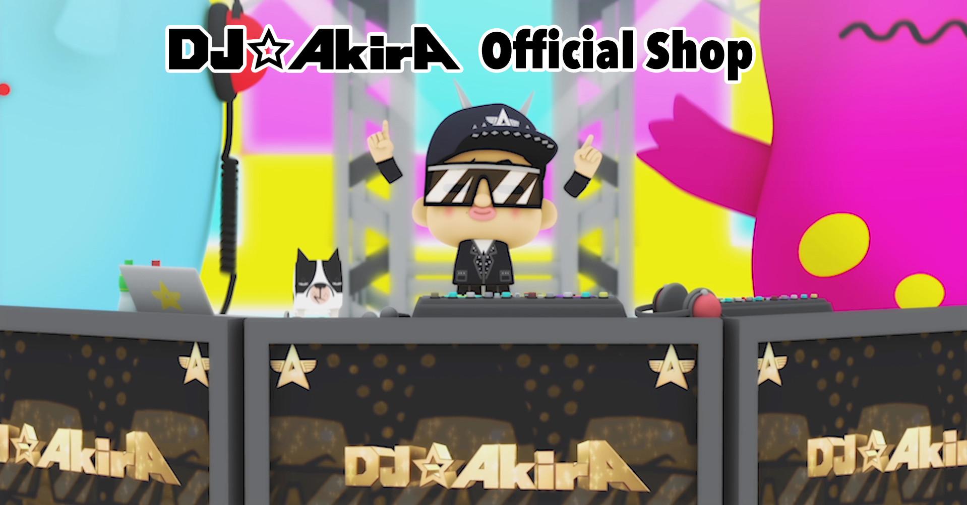 DJ☆AkirA Official Shop