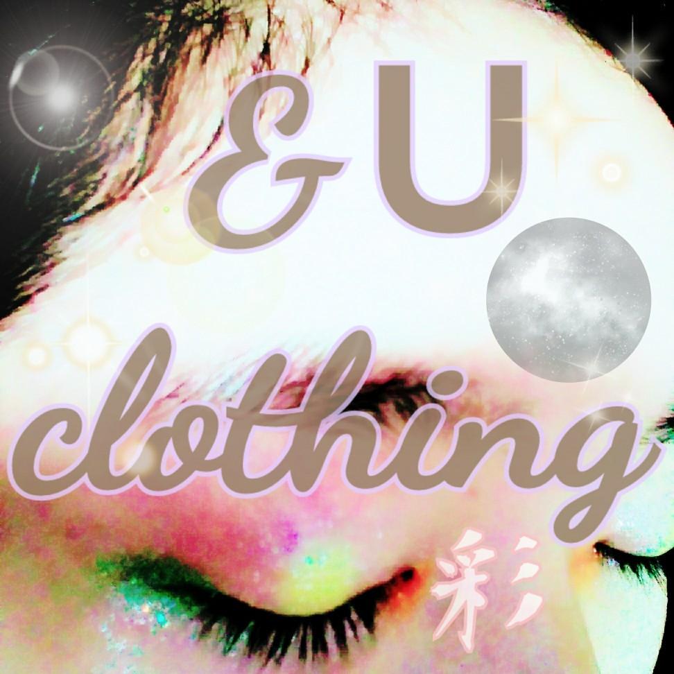 【 &U clothing. 】