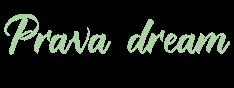 Prava dream〜プラヴァドリーム〜