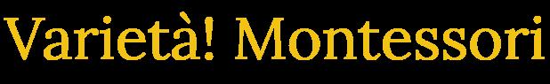 Varietà! Montessori バリエタ! モンテッソーリ(モンテッソーリ教具の専門店)