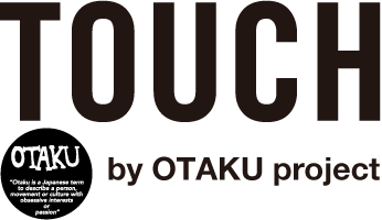 TOUCH by OTAKU project / online store