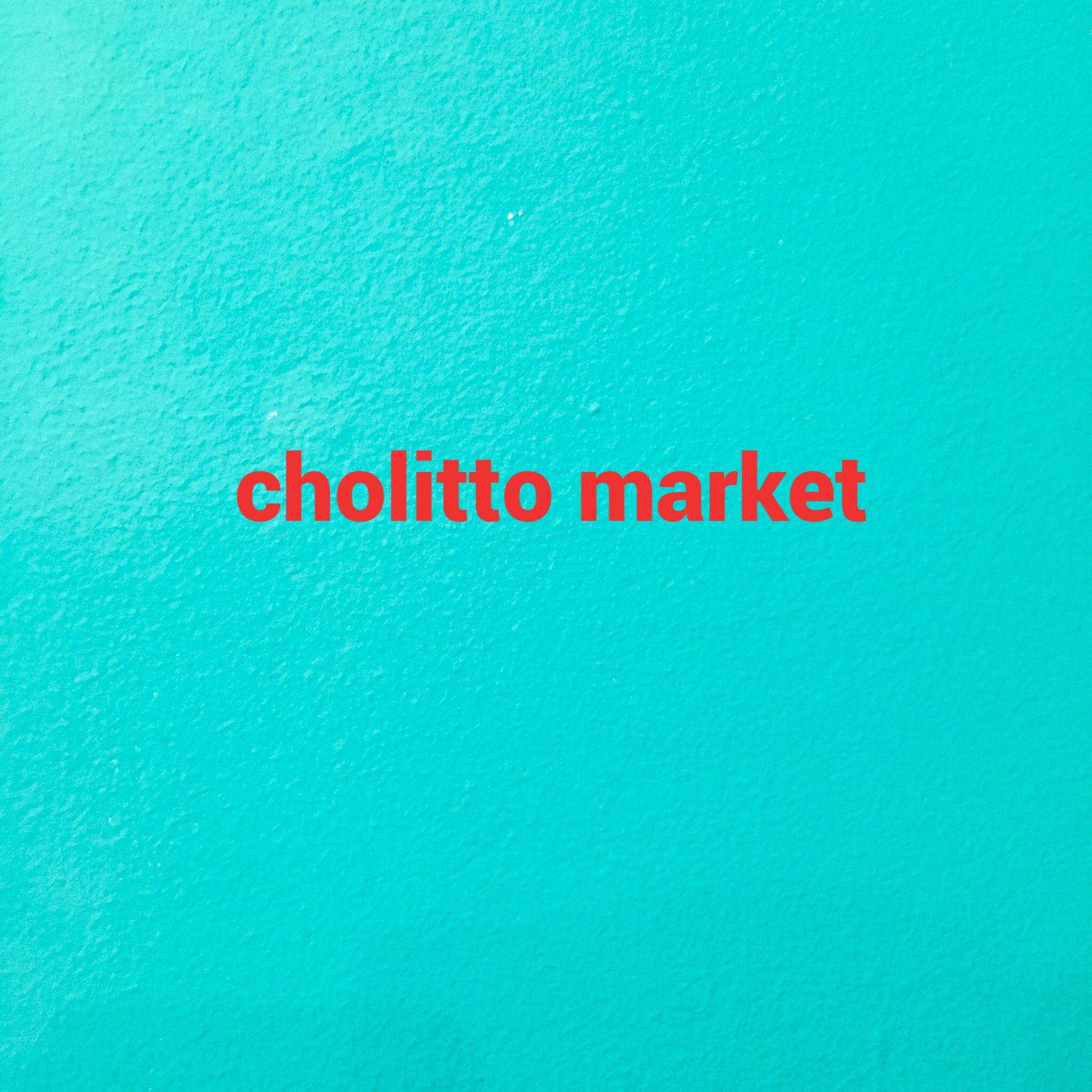 cholitto market