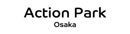 Action Park Osaka|アクションパーク大阪