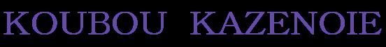 KOUBOU KAZENOIE