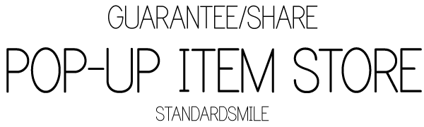 POP-UP ITEM STORE - GUARANTEE/SHARE