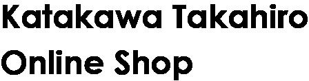 Katakawa Takahiro Online Shop