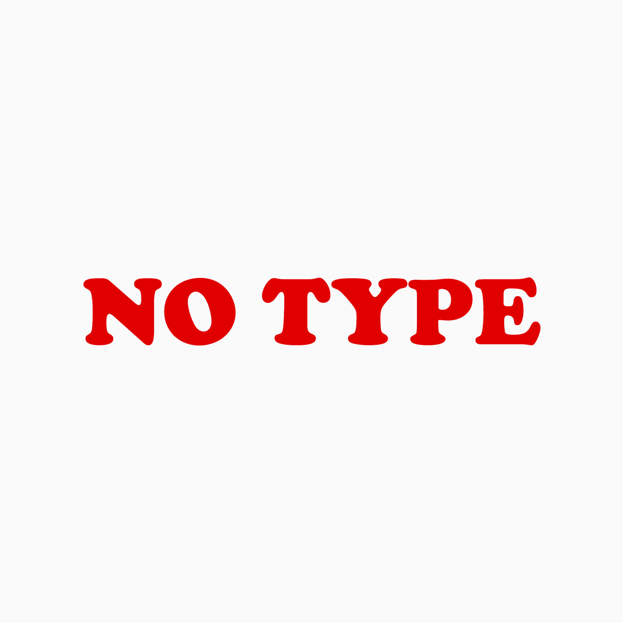 NO TYPE
