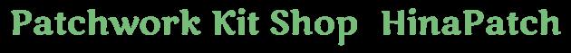 Patchwork  kit shop HinaPatch