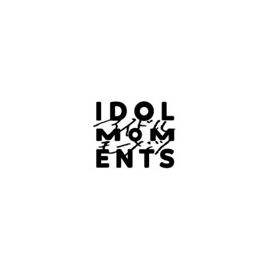 IDOL MOMENTS