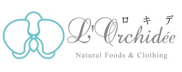 L'Orchidée~ロキデ Natulal Foods & clothing~
