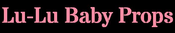 Lu-Lu Baby Props (ルル・ベイビー プロップス)