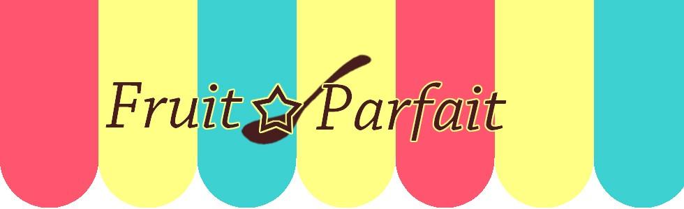熱帯魚・ウーパールーパーモチーフ雑貨のFruit☆Parfait