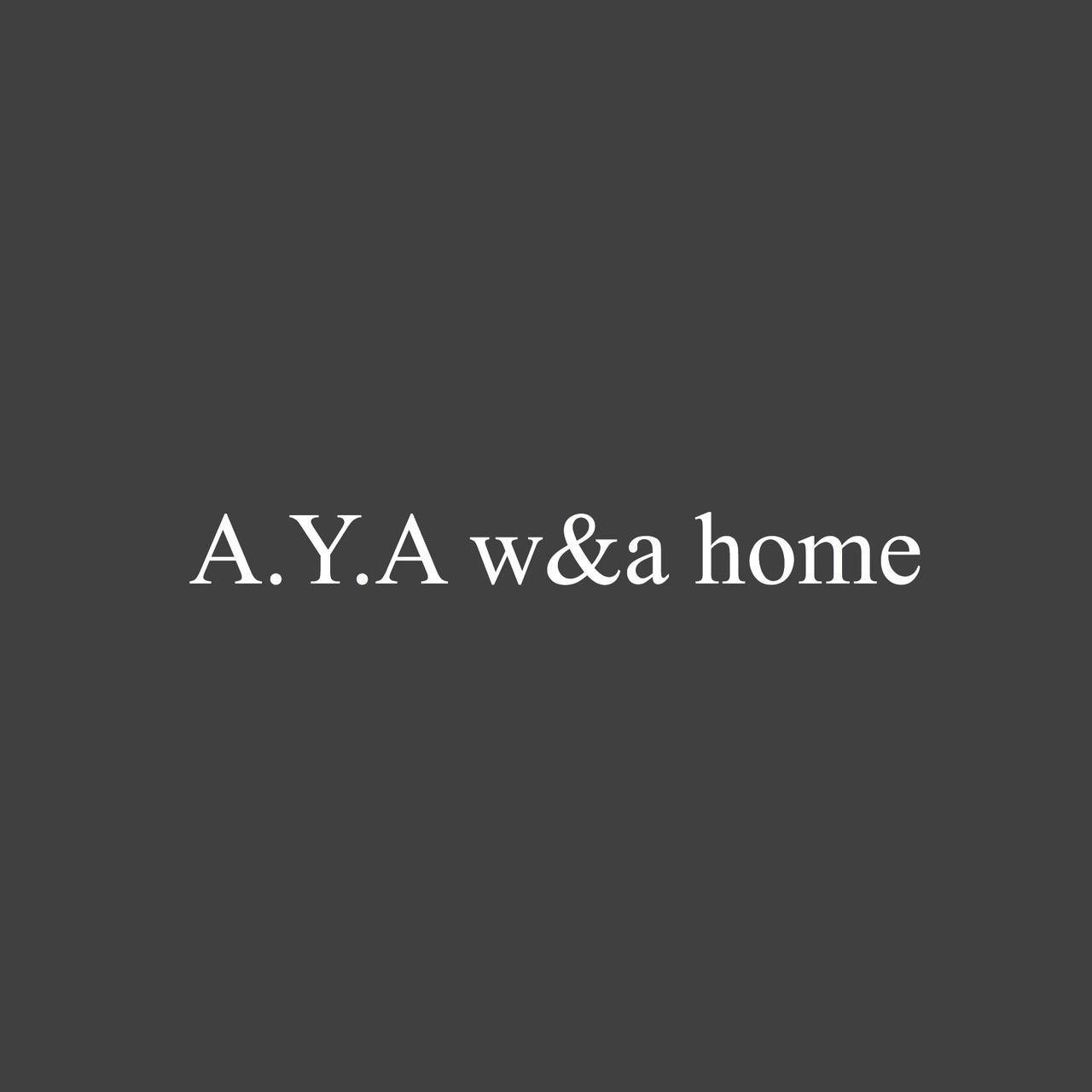 A.Y.A w&a home