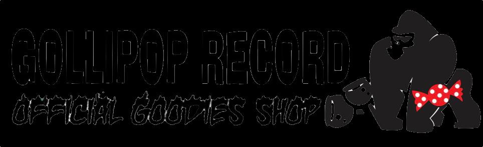 GOLLIPOP RECORD OFFICIAL GODDIES SHOP