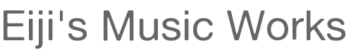 Eiji's Music Works