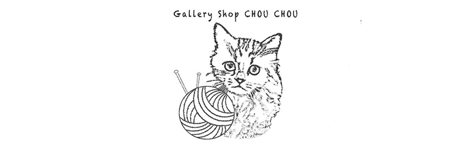 Gallery Shop CHOU CHOU -WEB SHOP-