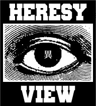 HERESY VIEW
