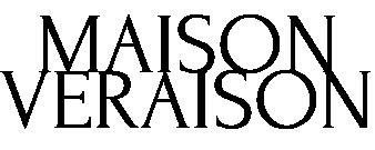 MAISON VERAISON