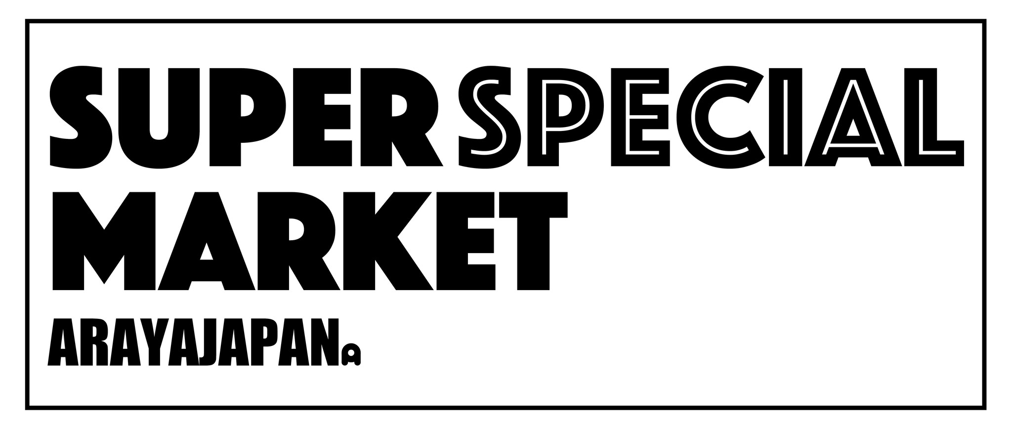 SUPER SPECIAL MARKET ARAYAJAPAN