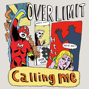 Calling me(OVER LIMIT)