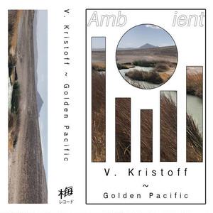 V. Kristoff / Golden Pacific(cassette)