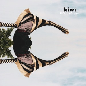 【8/5発売・予約】 kiwi / Before you're gone